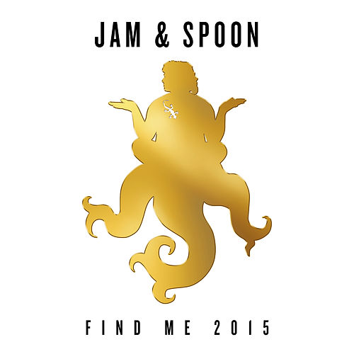 Find Me 2015 von Jam & Spoon