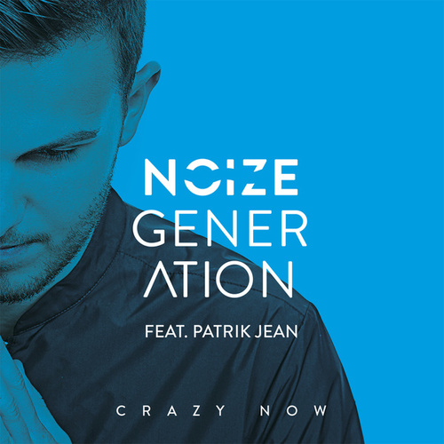 Crazy Now by Noize Generation