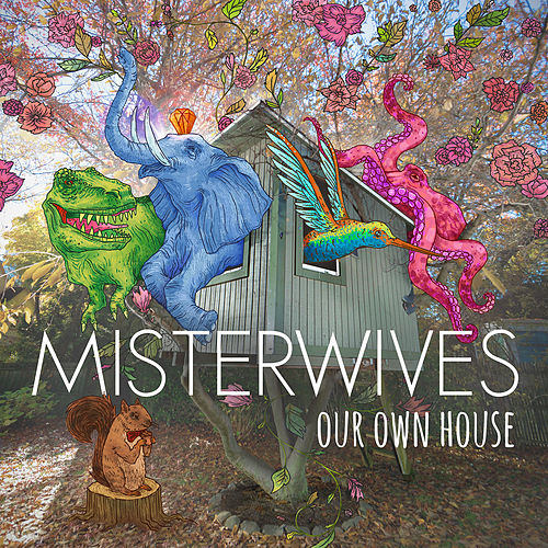 Our Own House de MisterWives