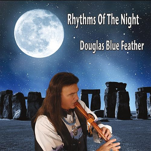 Rhythms of the Night von Douglas Blue Feather