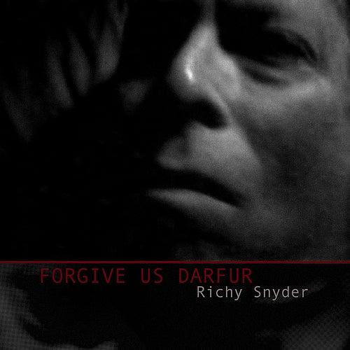 Forgive Us Darfur by Richy Snyder