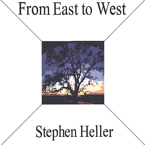 From East to West (The Sessions) by Stephen Heller