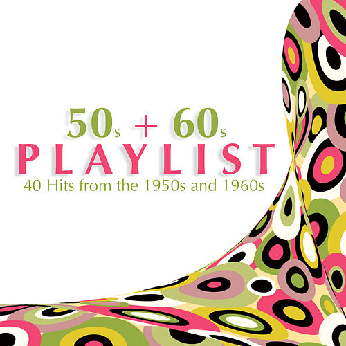 50s and 60s Playlist by Various Artists