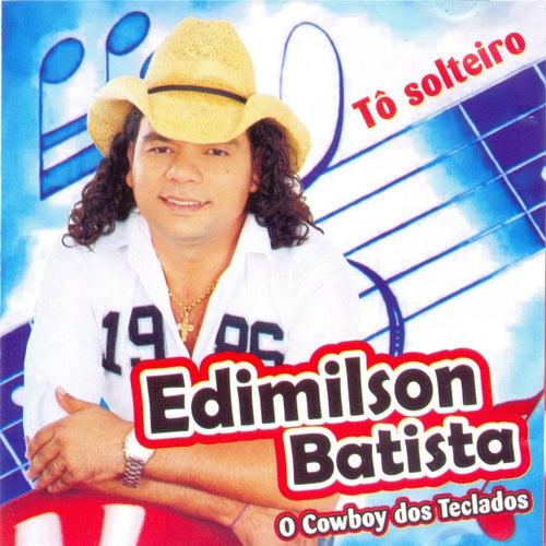 Tô Solteiro de Edimilson Batista
