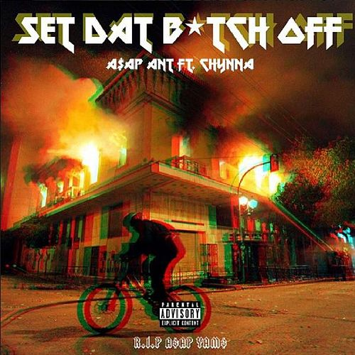 Set Dat Bitch off (feat. Chynna) von A$AP Ant