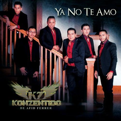 Ya No Te Amo - Single de Konzentido de Afid Ferrer