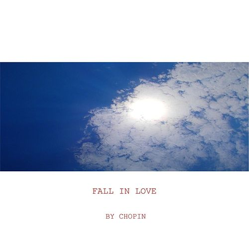 Fall in Love von Chopin