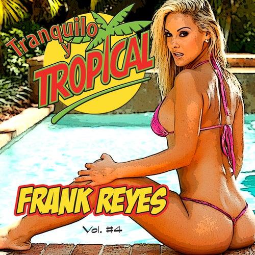 Tranquilo y Tropical de Frank Reyes