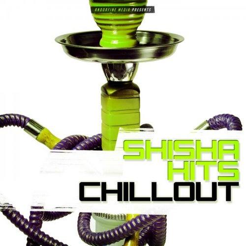 Shisha Hits Chillout von Various Artists