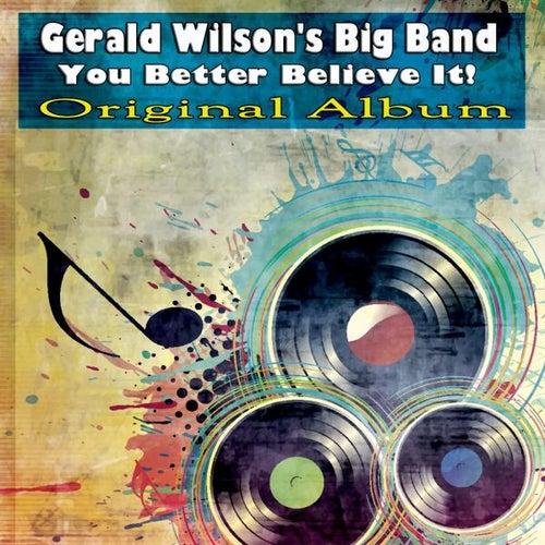 You Better Believe It! (Original Album) de Gerald Wilson's Big Band