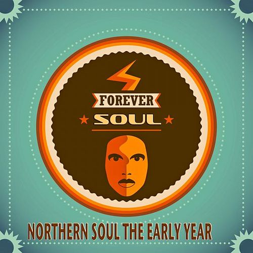 Forever Soul 'Northern Soul the Early Years' (A Collection of Timeless Soul Artists) by Various Artists