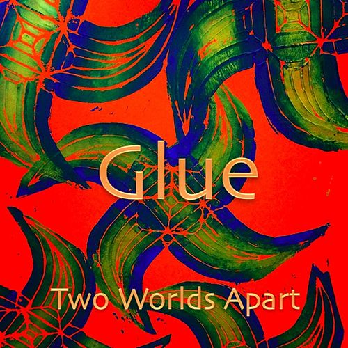 Glue by Two Worlds Apart