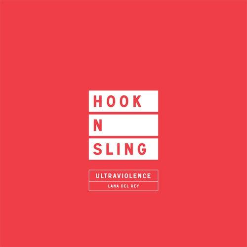 Ultraviolence (Hook N Sling Remix) von Lana Del Rey
