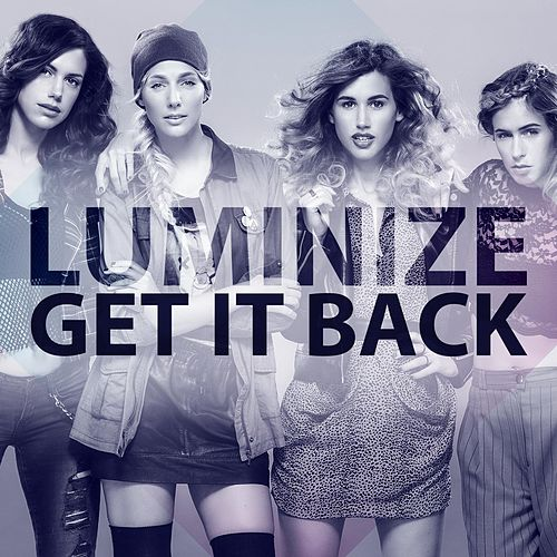 Get It Back by Luminize