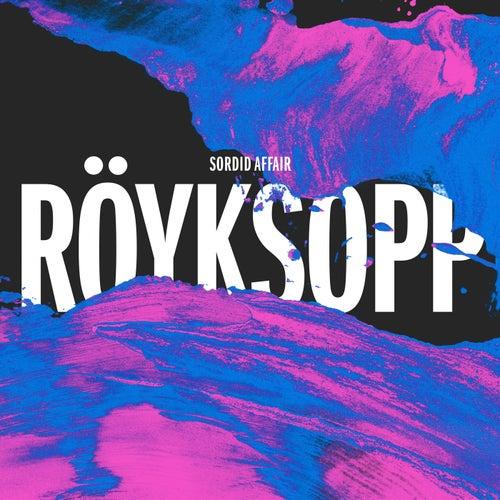 Sordid Affair by Röyksopp