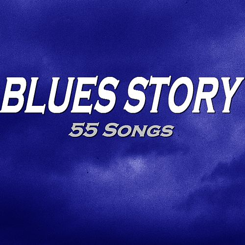 Blues Story (55 Songs) de Various Artists
