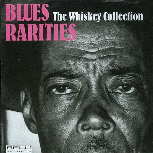Blues Rarities - The Whiskey Collection von Various Artists