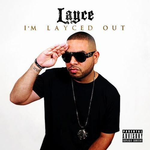 I'm Layced Out by Layce