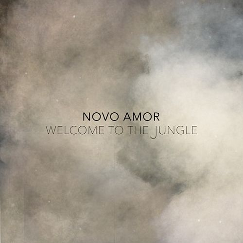 Welcome to the Jungle by Novo Amor