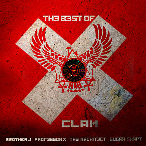 The Best of X Clan (Feat. Brother J) by X-Clan