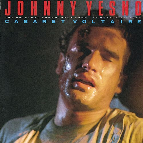 Johnny Yesno by Cabaret Voltaire