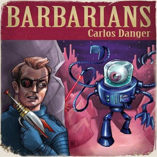 Carlos Danger von The Barbarians