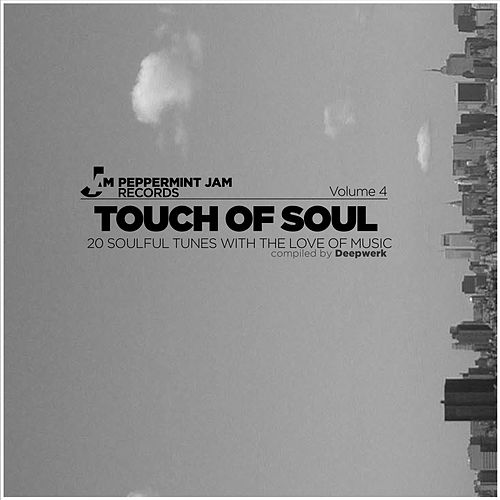 Peppermint Jam Pres. - Touch of Soul, Vol. 4 , 20 Soulful Tunes with the Love of Music, Compiled By Deepwerk von Various Artists