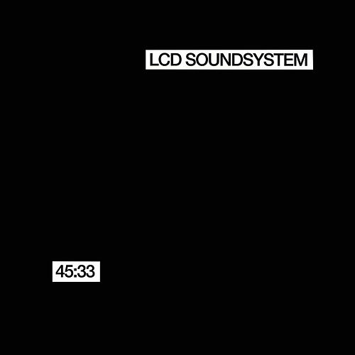 45:33 by LCD Soundsystem