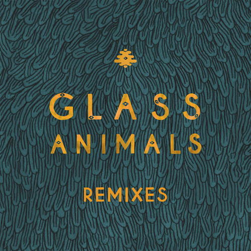 Remixes by Glass Animals