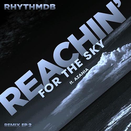 Reachin' for the Sky - EP 2 von RhythmDB