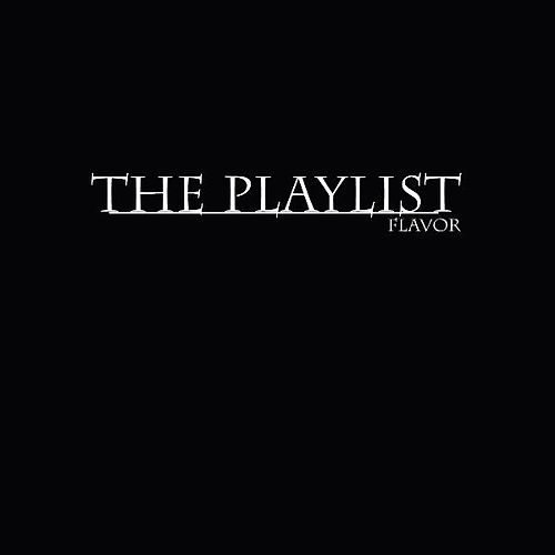 The Playlist von Flavor