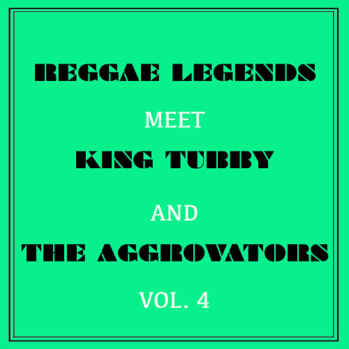 Reggae Legends Meets King Tubby and the Aggrovators, Vol. 4 de Various Artists