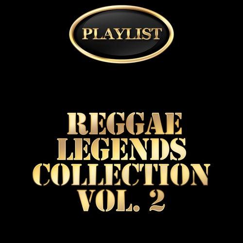 Reggae Legends Collection, Vol. 2 Playlist de Various Artists