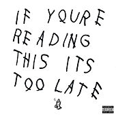 If You're Reading This It's Too Late by Drake