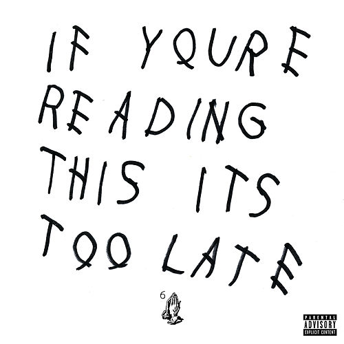 If You're Reading This It's Too Late von Drake