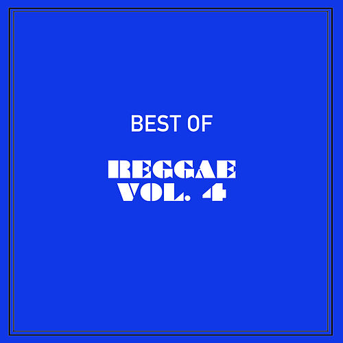 Best of Reggae, Vol. 4 by Various Artists