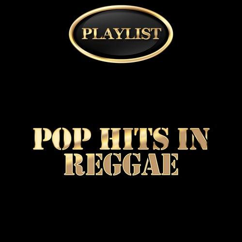 Pop Hits in Reggae Playlist de Various Artists