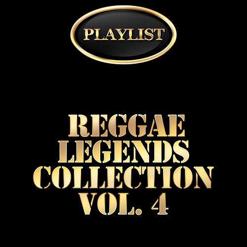 Reggae Legends Collection, Vol. 4 Playlist by Various Artists