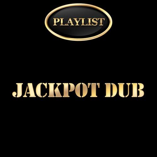 Jackpot Dub Playlist by Various Artists