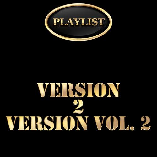 Version 2 Version, Vol. 2 Playlist de Various Artists