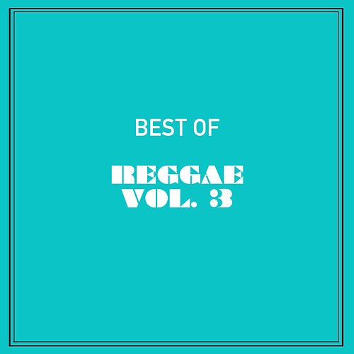 Best of Reggae, Vol. 3 de Various Artists