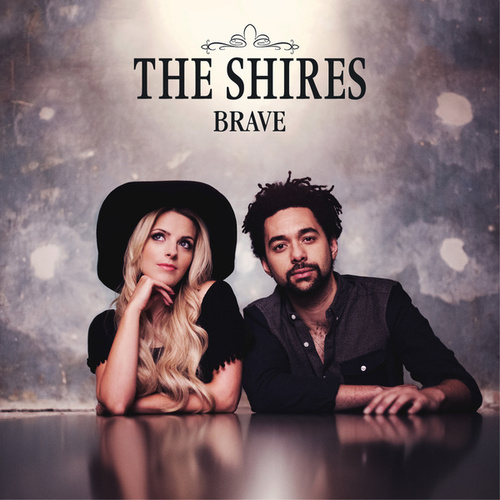 Brave by The Shires