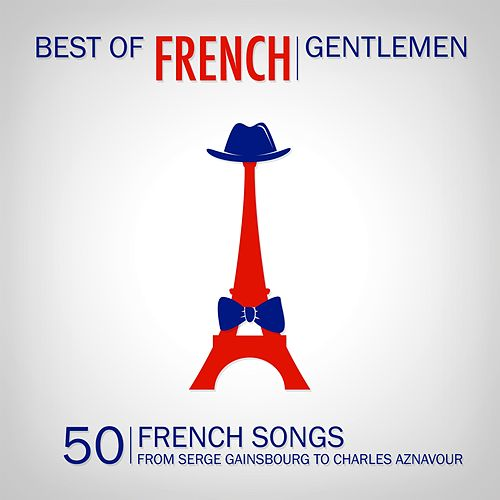 Best of French Gentlemen (50 French Gentlemen Songs) von Various Artists
