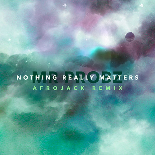 Nothing Really Matters di Mr. Probz