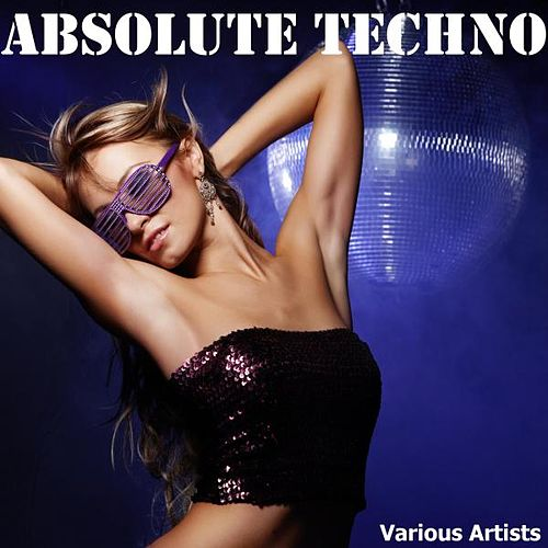 Absolute Techno by Various Artists