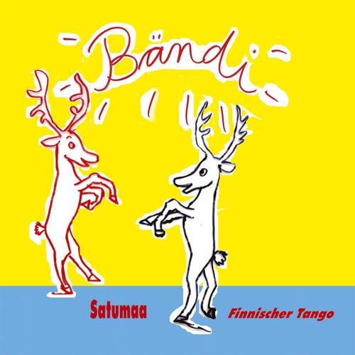 Satumaa - Finnischer Tango (Studio Version Deluxe) von Bändi