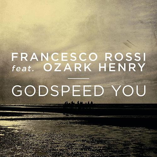 Godspeed You von Francesco Rossi