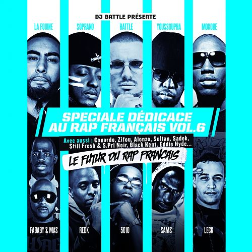Spéciale dédicace au rap français, Vol. 6 (Le futur du rap français) de Various Artists