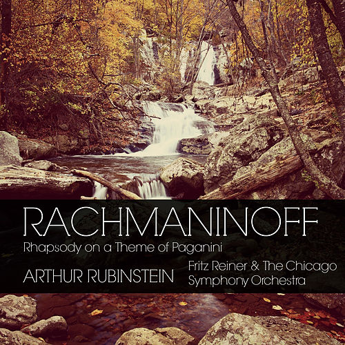 Rachmaninoff: Rhapsody on a Theme of Paganini, Op. 43 by Arthur Rubinstein