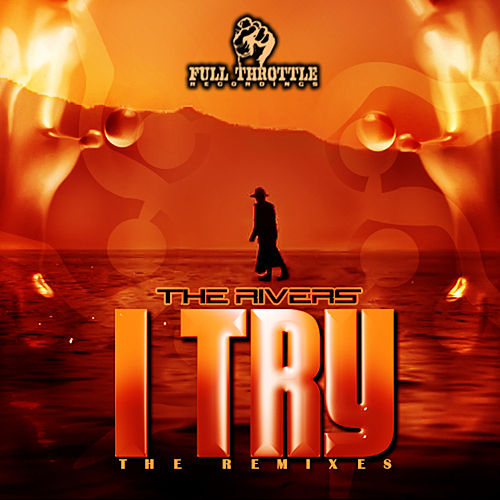 I Try (The Remixes) von Rivers
